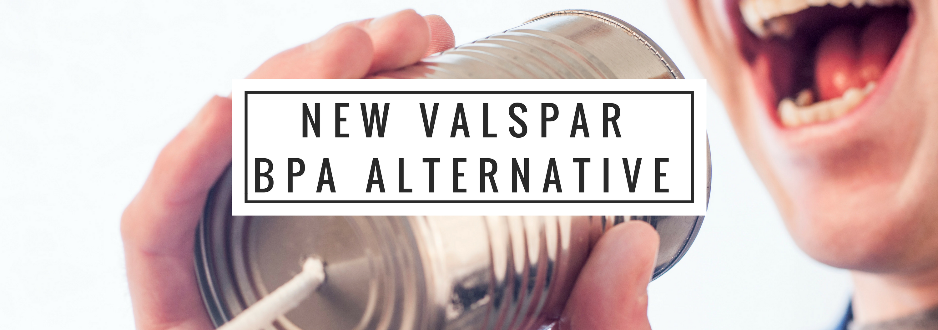 New Valspar BPA Alternative